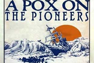 a_pox_on_pioneers.jpg