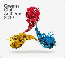 Cream Club Anthems 2012