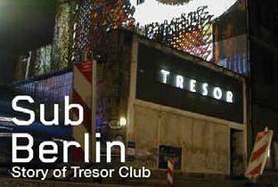 Sub Berlin - story of Tresor