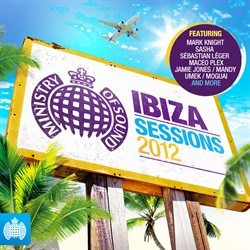 Ibiza Sessions 2012 - Ministry of Sound