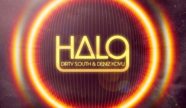 dirty south and deniz koyu - halo